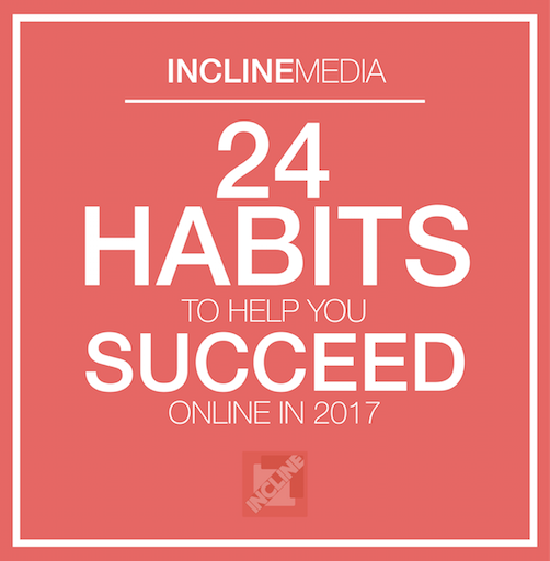 24 Habits to Help You Succeed Online in 2017