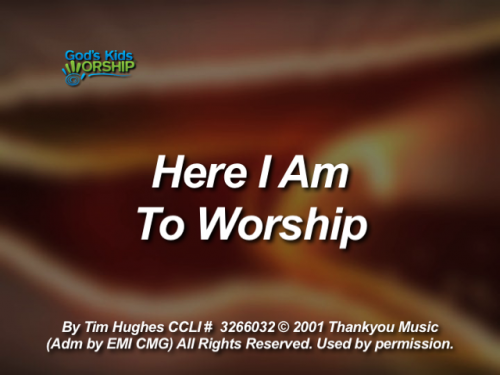 Here I Am To Worship with C...