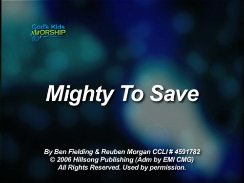 Mighty to Save for Praise a...