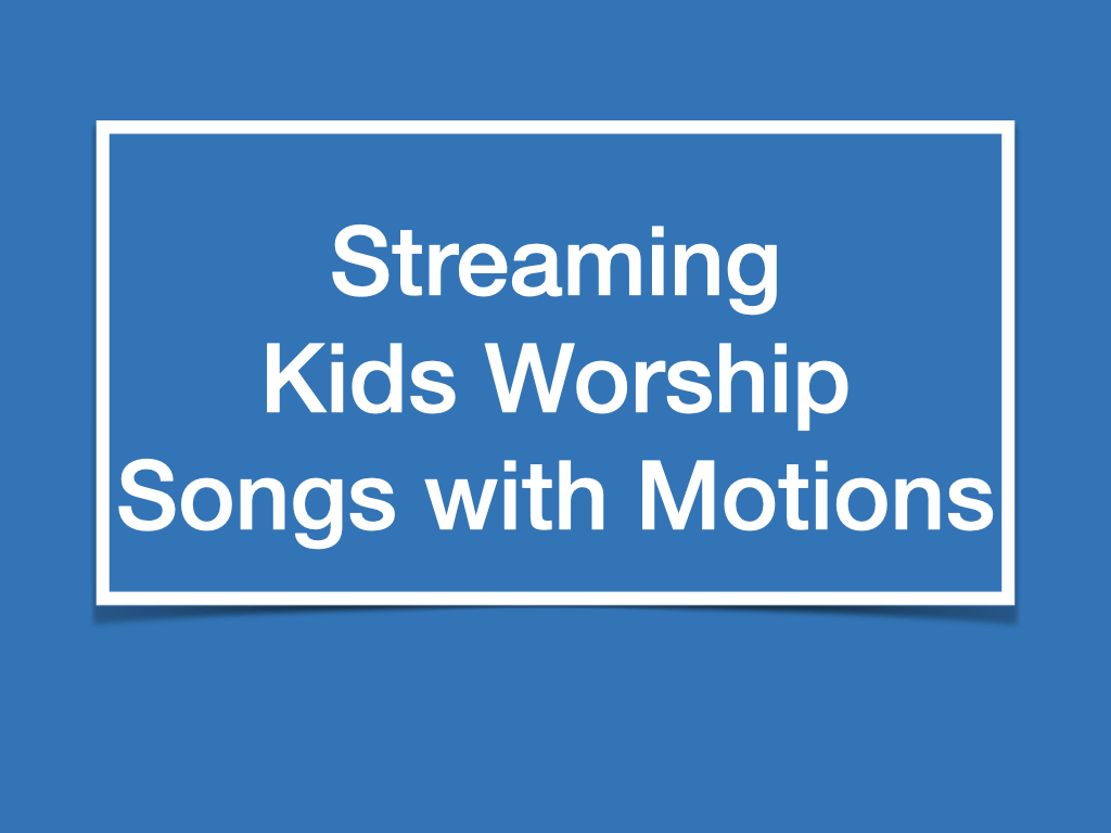 Motion Songs for Kids Ministry