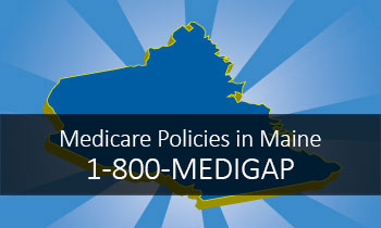 Medicare Policies in Maine ...