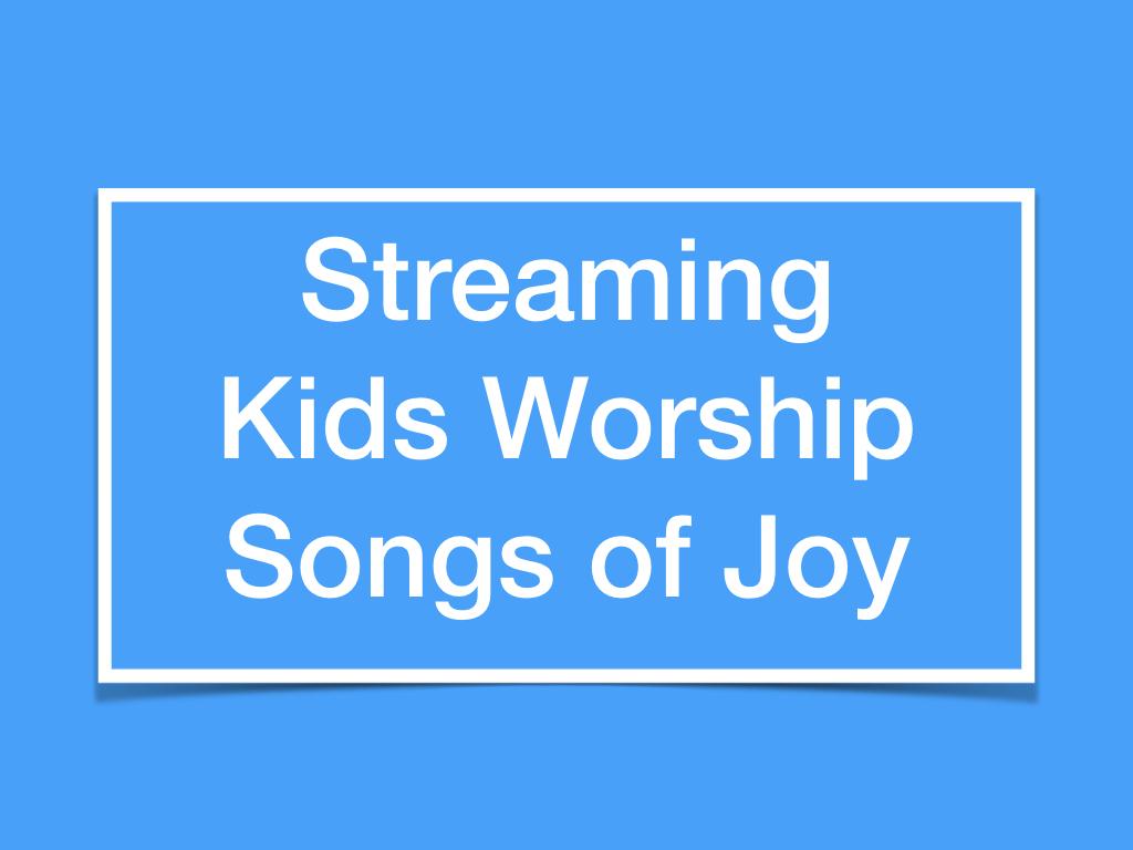 Streaming Kids Worship Song...