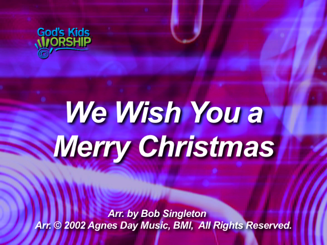 We Wish You a Merry Christm...