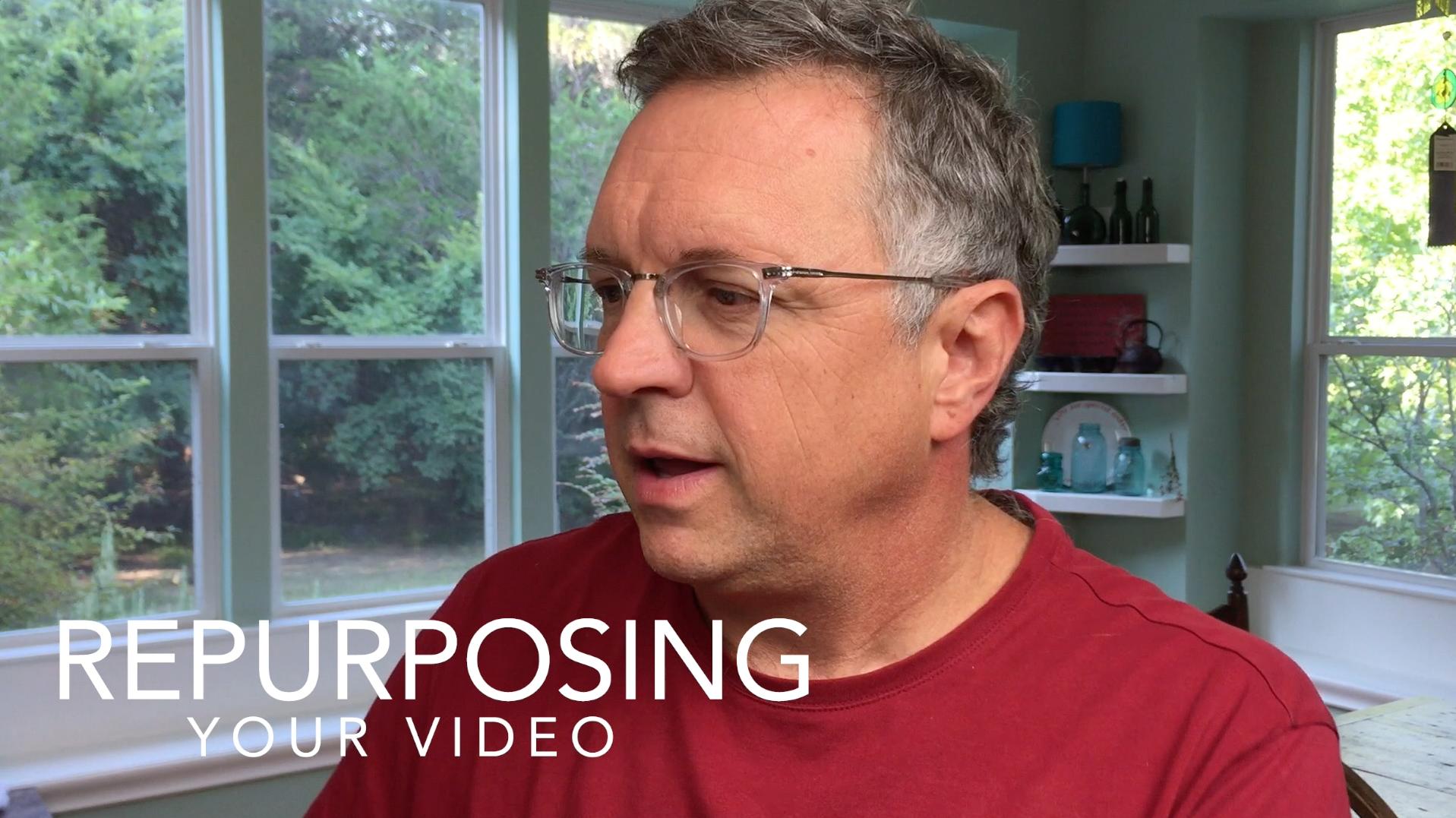 8 - Repurposing Your Video