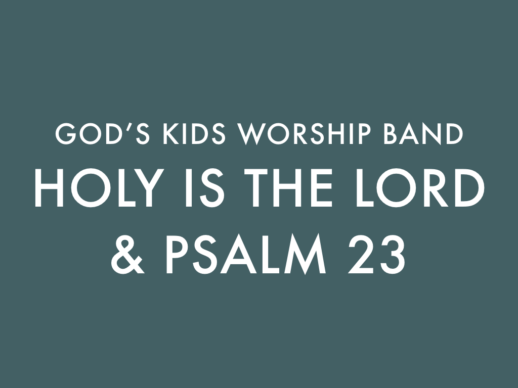 Holy is the Lord for Kids W...