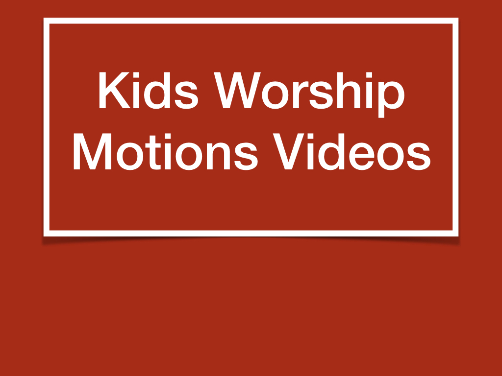 Worship Motion Videos for Kids
