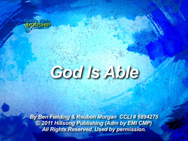 God is Able and Hosanna for...