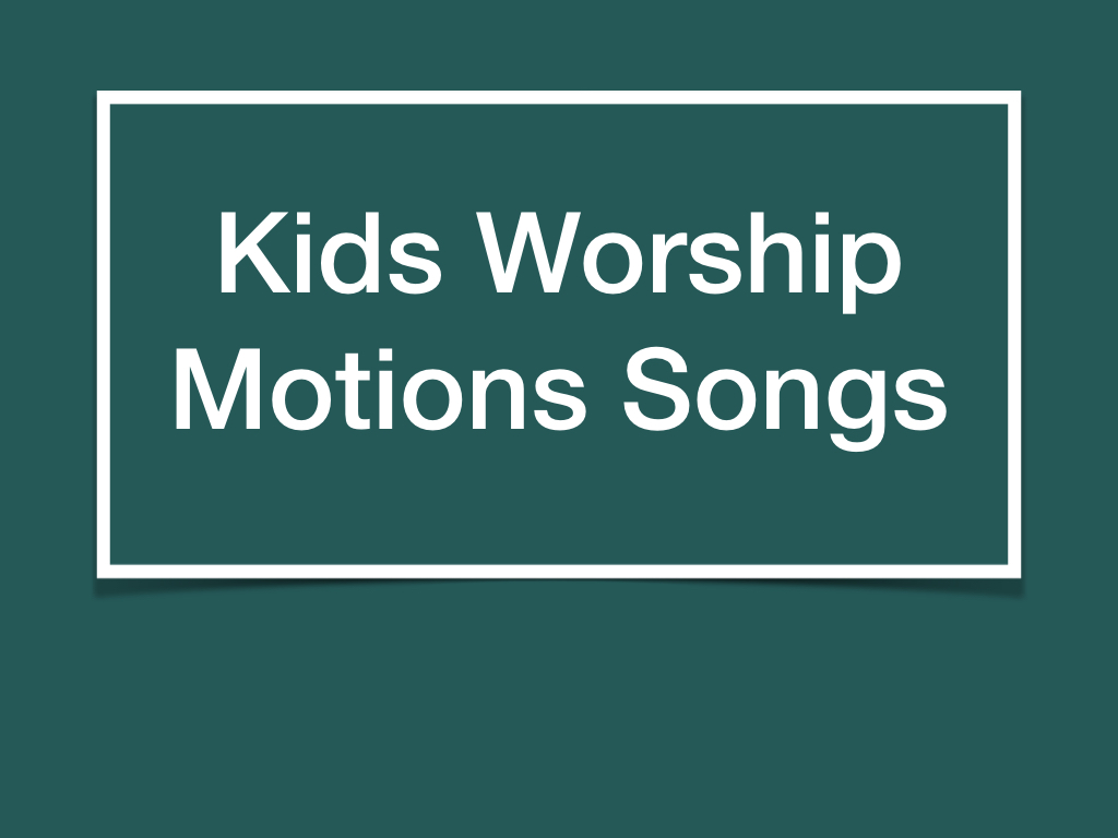 Kids Motion Songs for Church