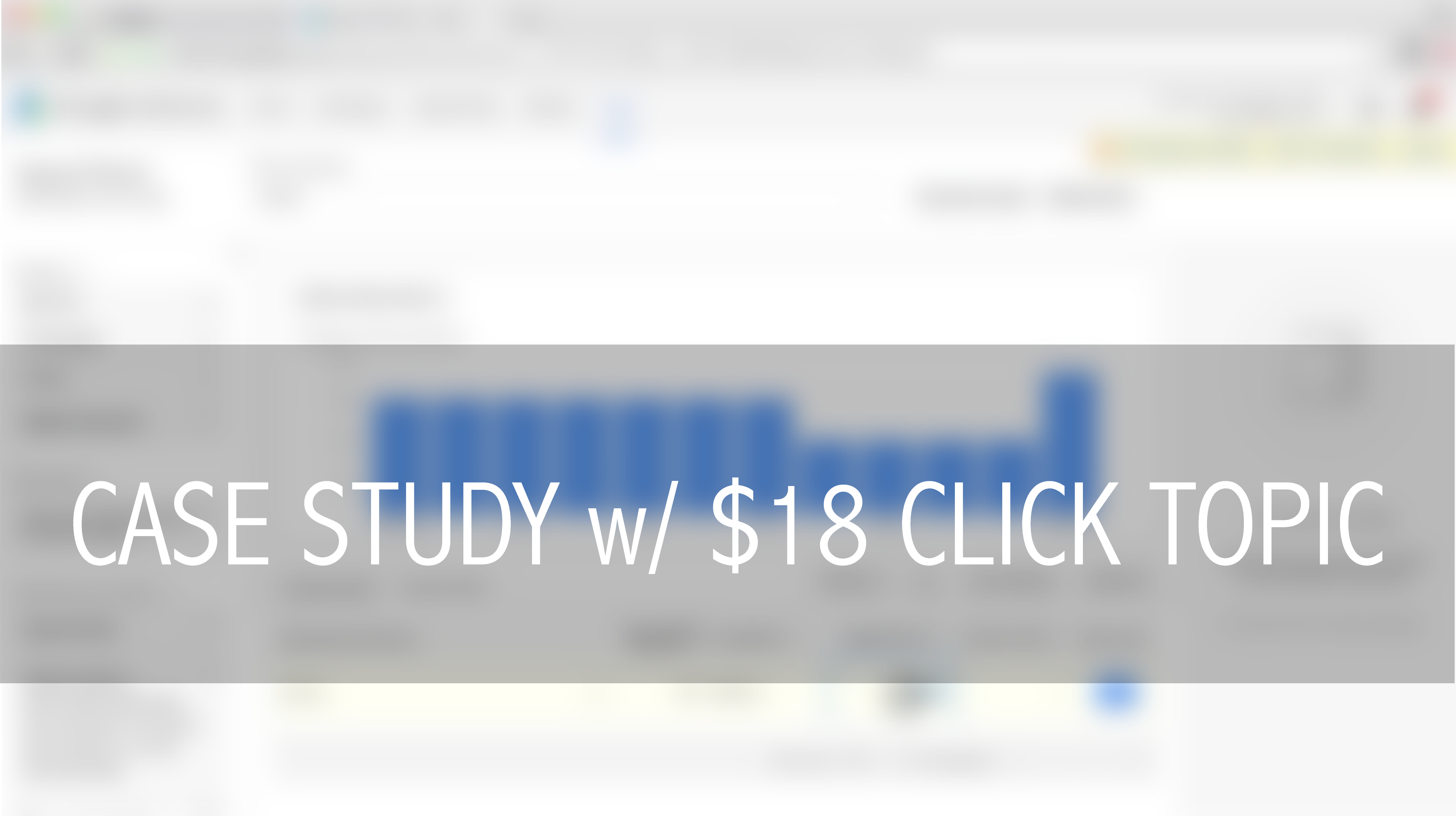Case Study with $18.00 Clic...